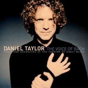 DANIEL TAYLOR - THE VOICE OF BACH