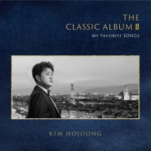 김호중 (KIM HO JOONG) - THE CLASSIC ALBUM II : MY FAVORITE SONGS